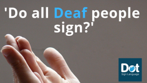 Can All Deaf People Sign