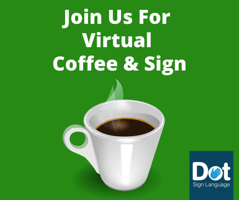 Virtual Coffee and Sign